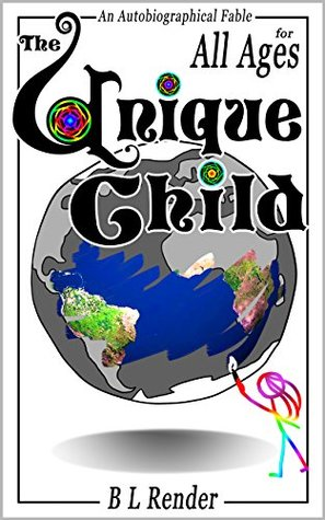 The Unique Child (all ages): An Autiobiographical Fable