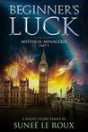 Beginner's Luck (Mythical Menagerie Book 1)