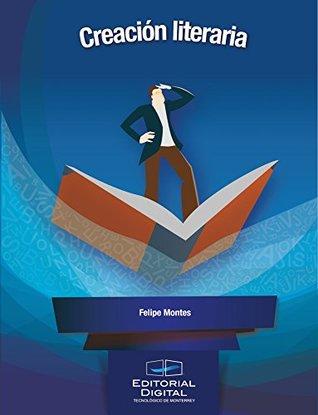 Creación literaria par Felipe Montes