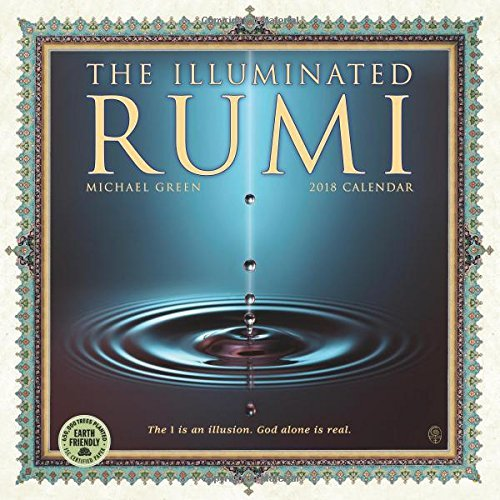 Illuminated Rumi 2018 Wall Calendar: Illuminations by Michael Green