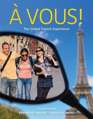 Bundle: À Vous!: The Global French Experience, 2nd + iLrn™ 3-Semester Printed Access Card