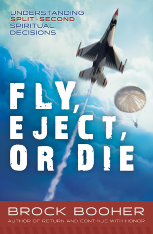 Download Fly, Eject, or Die: Gospel Approach to Split-Second Decision Making PDF Free