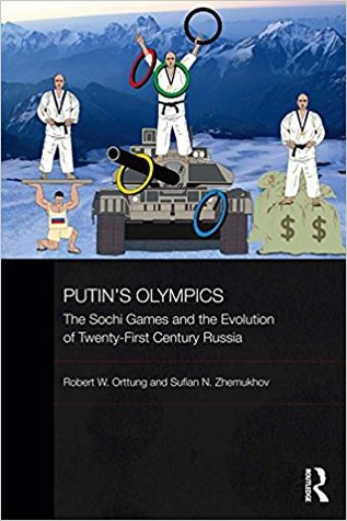 Putin's Olympics : the Sochi games and the evolution of twenty-first century Russia