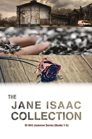 The Jane Isaac Collection: DI Will Jackman Series (Books 1-3)