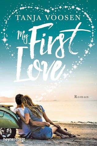 My First Love by Tanja Voosen