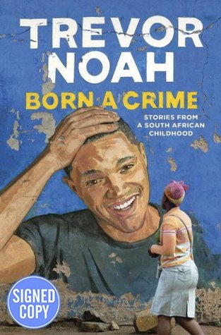 Born a Crime - Signed / Autographed Copy