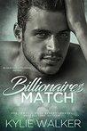 Billionaire's Match by Kylie Walker
