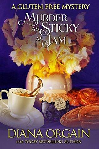 Murder as Sticky as Jam (A Gluten Free Mystery, #1)