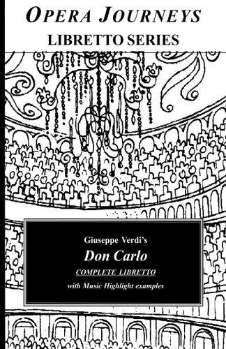 Giuseppe Verdi's DON CARLO Complete Libretto: Opera Journeys Libretto Series