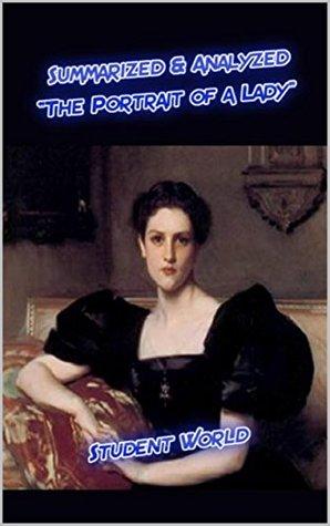 """Summarized & Analyzed: """"The Portrait of a Lady"""""""