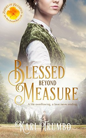 Blessed Beyond Measure by Kari Trumbo