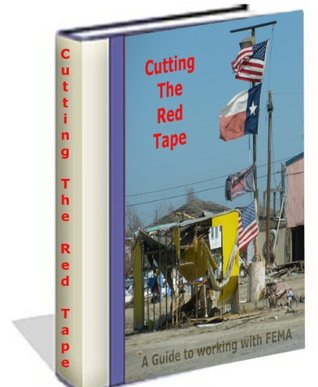 Cutting FEMA's Red Tape, a guide to working with FEMA