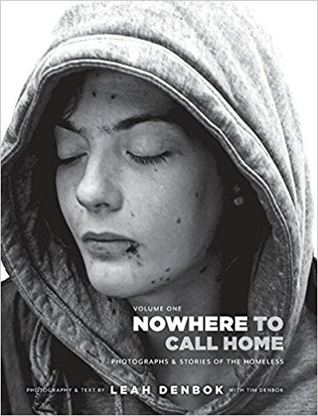Nowhere to Call Home: Photographs and Stories of the Homeless