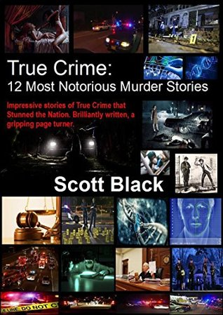 12 Most Notorious Murder Stories: True Crime