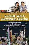 Kleine Welt, großer Traum: Die Erfolgsgeschichte der Gründer des Miniatur Wunderlandes