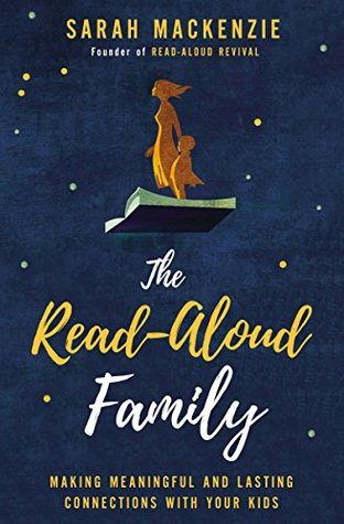 The Read-Aloud Family by Sarah Mackenzie