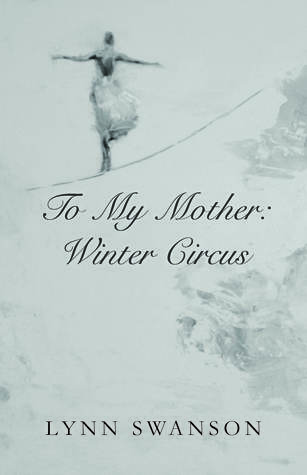 To My Mother: Winter Circus