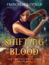 Shifting Blood (The Shifting Blood series Book 1)