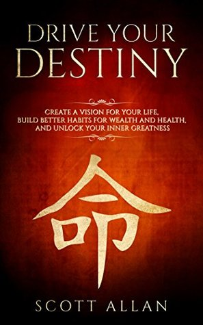 Drive Your Destiny Create A Vision For Your Life Build Better