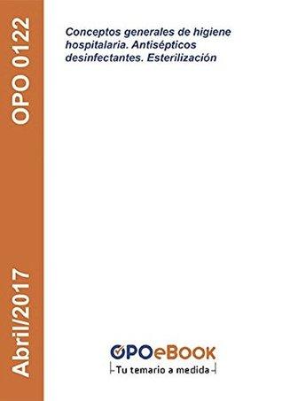 Conceptos generales de higiene hospitalaria. Antisépticos/desinfectantes. Esterilización