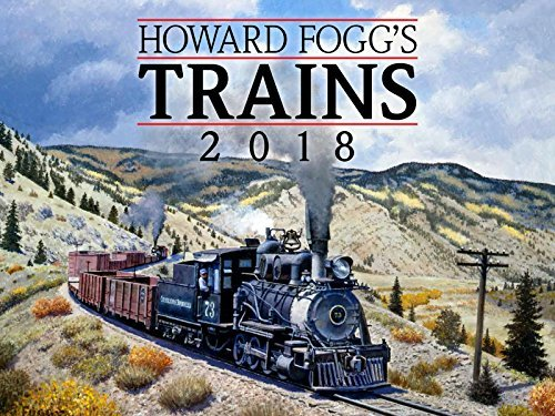 Howard Foggs Trains 2018 Calendar