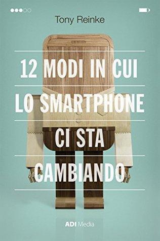 12-modi-in-cui-lo-smartphone-ci-sta-cambiando
