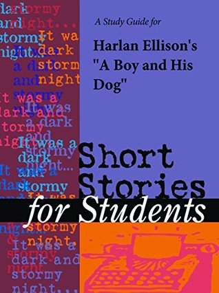 """A Study Guide for Harlan Ellison's """"Boy and His Dog"""""""