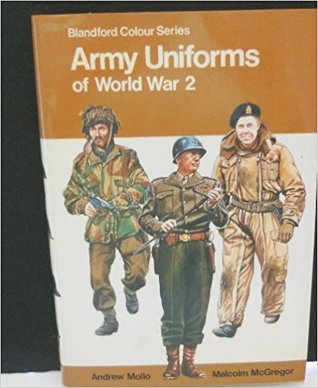 Army Uniforms of World War 2 [Blandford Colour Series] by Andrew Mollo
