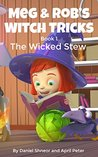 Meg & Rob's Witch Tricks: Book 1 - The Wicked Stew