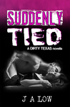 Suddenly Tied (Dirty Texas, #3.5)