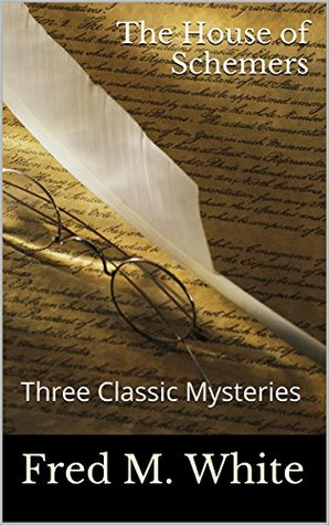 The House of Schemers: Three Classic Mysteries