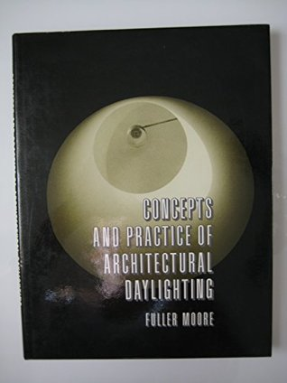 Concepts and Practice of Architectural Daylighting
