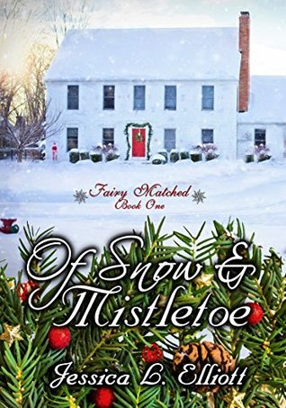 Of Snow and Mistletoe (Fairy Matched Book 1)