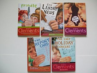 Andrew Clements (Set of 5) Frindle; Landry News; No Talking; Report Car; Last Holiday Concert