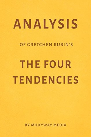 Analysis of Gretchen Rubin's The Four Tendencies by Milkyway Media