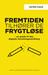 Fremtiden tilhører de frygtløse - en guide til den digitale f... by Astrid Haug