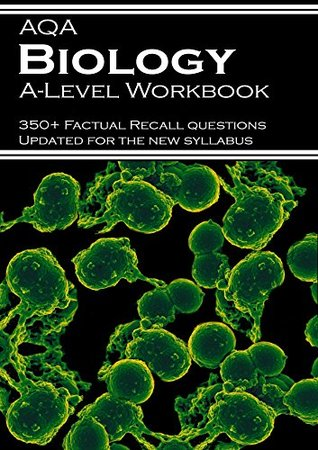 AQA Biology A-level Workbook: 350+ Factual Recall Questions updated for the new syllabus