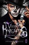 Voodoo Knights by Amanda          Rose