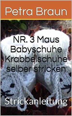 NR. 3 Maus Babyschuhe Krabbelschuhe selber stricken : Strickanleitung