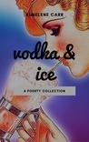 Vodka & Ice
