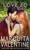 Love So Wild by Marquita Valentine