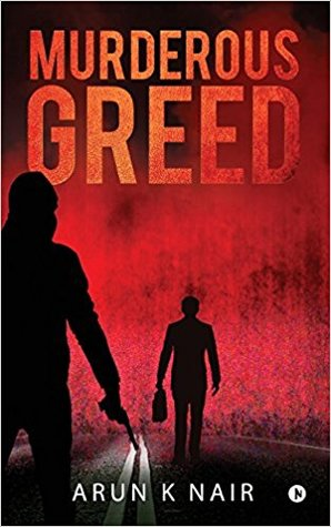 Murderous Greed by Arun K. Nair