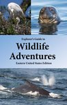 Explorer's Guide to Wildlife Adventures by J.Z. Hunt