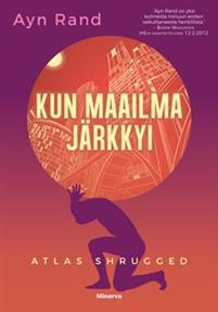 Kun maailma järkkyi – Atlas Shrugged