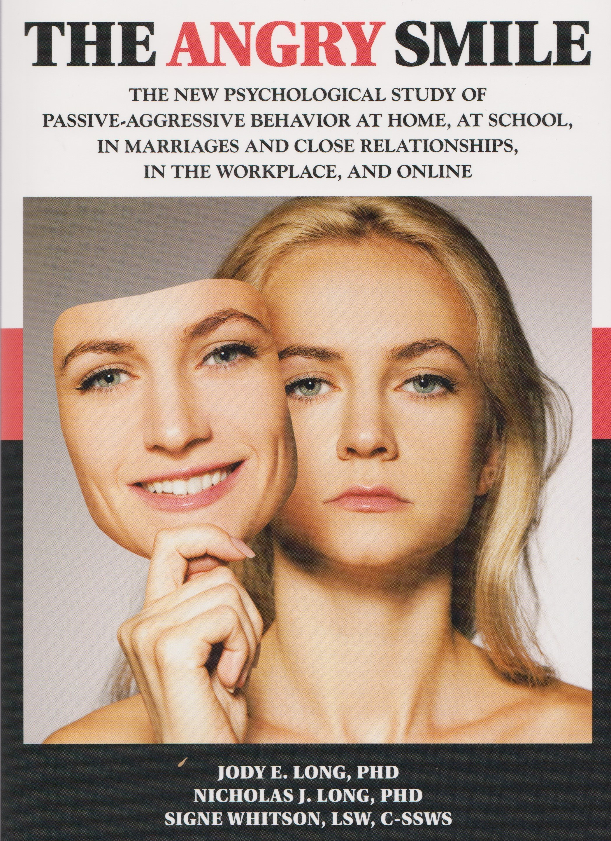 The Angry Smile: The New Psychological Study of Passive-Aggressive Behavior at Home, at School, in Marriages and Close Relationships, in the Workplace, and Online