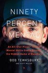 Ninety Percent Mental: The Hidden Game of Baseball