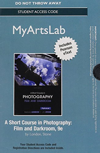 NEW MyArtsLab with Pearson eText -- Instant Access -- for A Short Course in Photography: Film and Darkroom