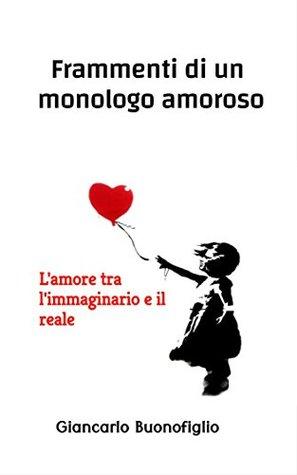 Frammenti di un monologo amoroso