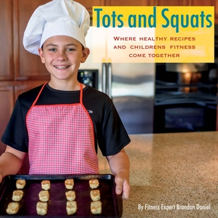Tots and Squats: Where Healthy Recipes and Children's Fitness Come Together