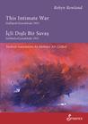 This Intimate War Gallipoli/Canakkale 1915: Icli Disli Bir Savas: Gelibolu/Canakkale 1915